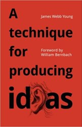 A technique for producing ideas book by James Webb Young
