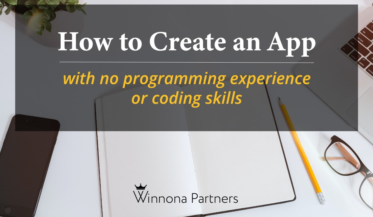 How to create an app with no programming experience or coding skills