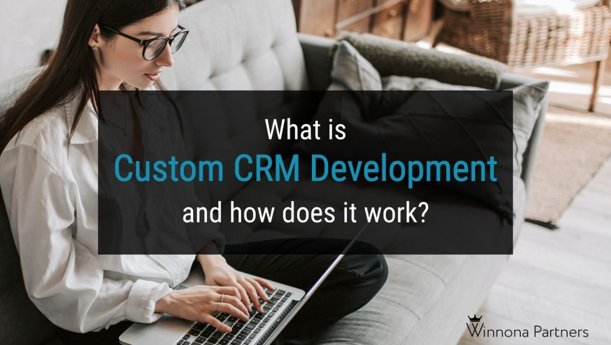 What is custom CRM development and how does it work feature image