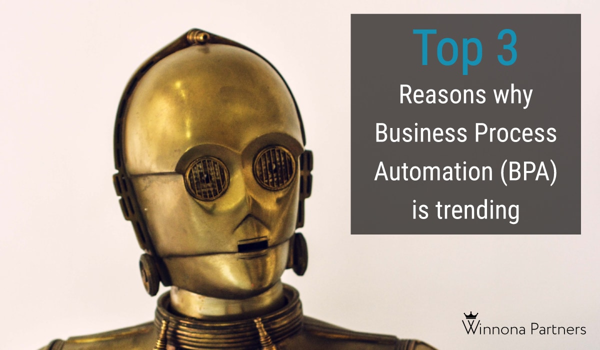 Top 3 reasons why business process automation (BPA) software is trending in 2021