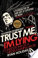 Trust Me I'm Lying - Confessions of a Media Manipulator