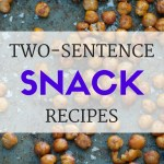Two-Sentence Snack Recipes