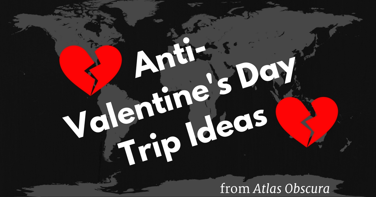 anti-valentine's day trip ideas - workman publishing, Ideas