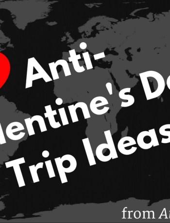 Anti-Valentine's Day Trip