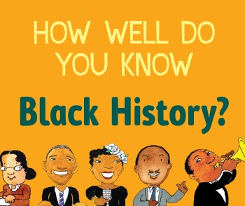 How Well Do You Know Black History?