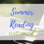 Summer Reading Staff Recs