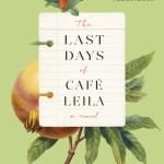#FridayReads: The Last Days of Cafe Leila