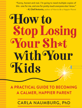 How to Stop Losing Your Sh*t with Your Kids Cover