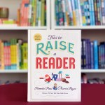 <em> How to Raise a Reader </em>: Reading with Toddlers