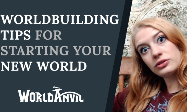 Worldbuilding Tips for Starting your New World