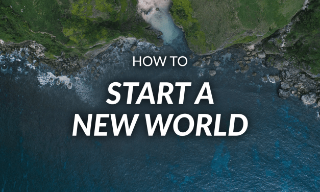 How to start a new world