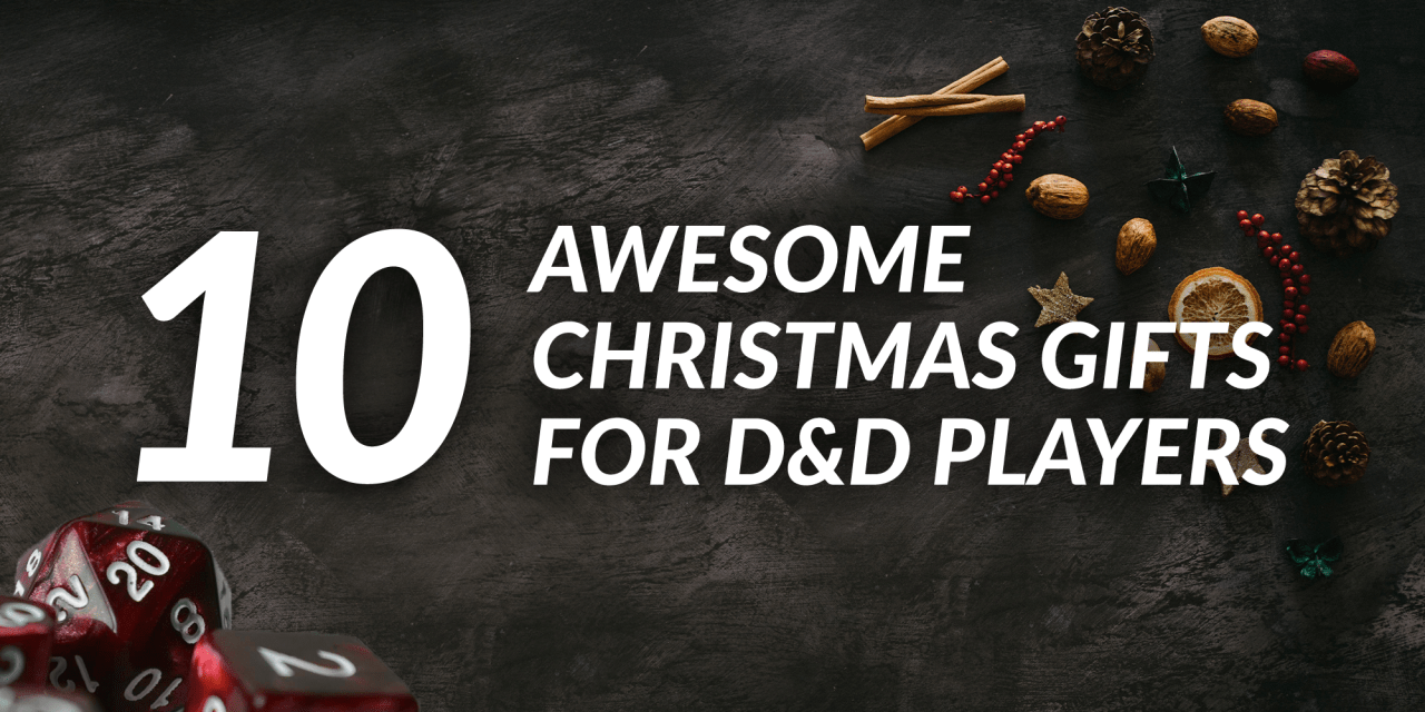 Christmas Gifts for D&D Players – 10 awesome ideas