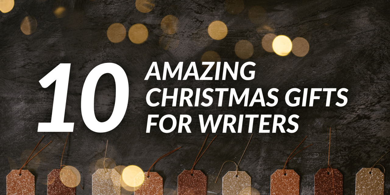 10 Christmas Gifts for Writers & Authors