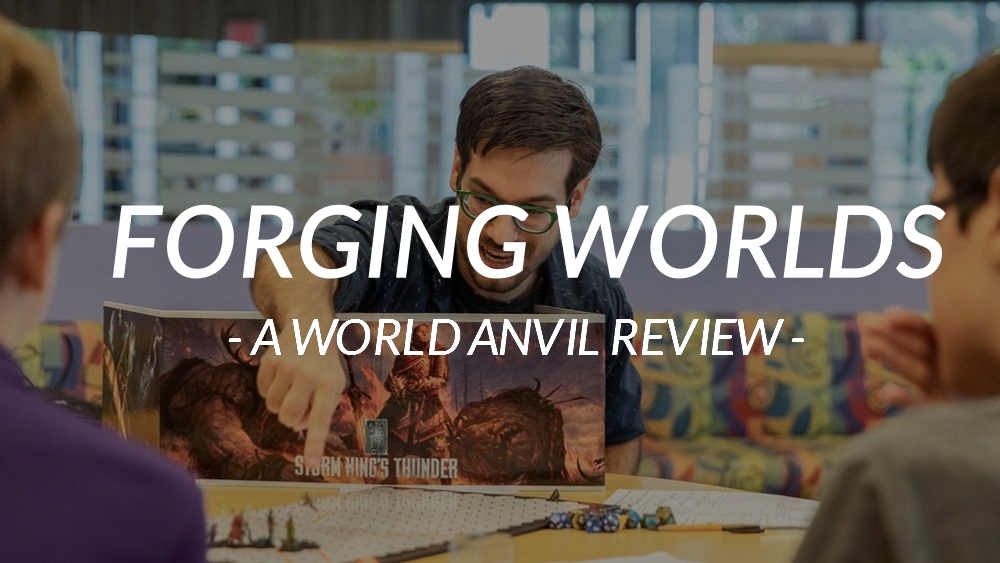 World Anvil Review: Forging Worlds with World Anvil