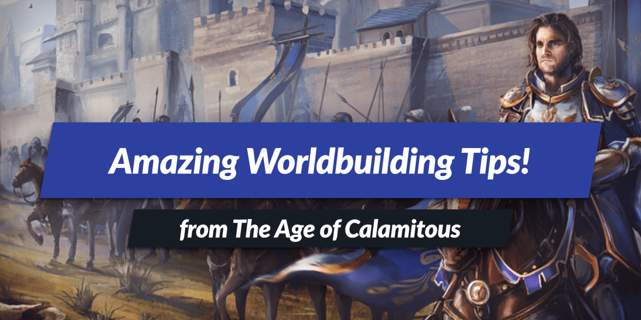 Professional worldbuilding tips from Age of Calamitous!