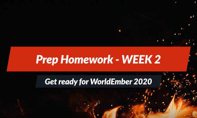 WorldEmber Homework Challenge 2020 week 2 – Getting Organized!