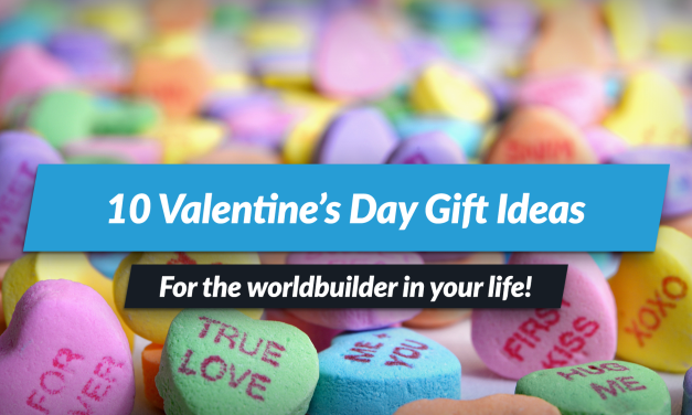 Valentine's gifts for geeks — 10 ideas for worldbuilders!