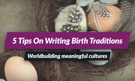 5 tips for worldbuilding birth traditions