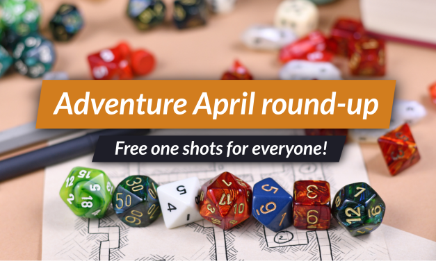 Free TTRPG and DnD one shots from Adventure April!