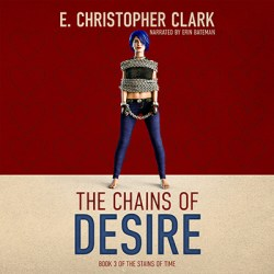 The Chains of Desire by E. Christopher Clark