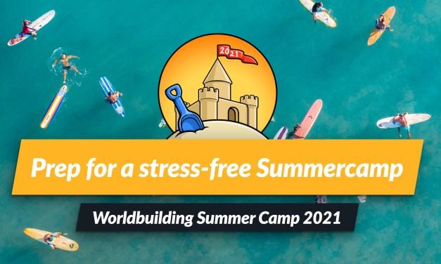 Organize worldbuilding for a stress-free Summer! Summer Camp 2021 Prep Week 2