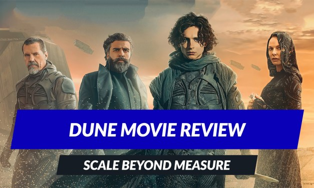 Dune 2021 Movie Review – the EPIC is back!