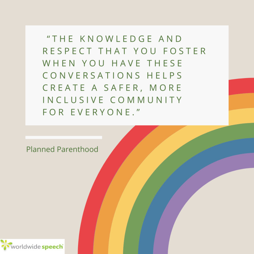 """Planned Parenthood quote: The knowledge and respect that you foster when you have these conversations helps create a safer, more inclusive community for everyone."""""""