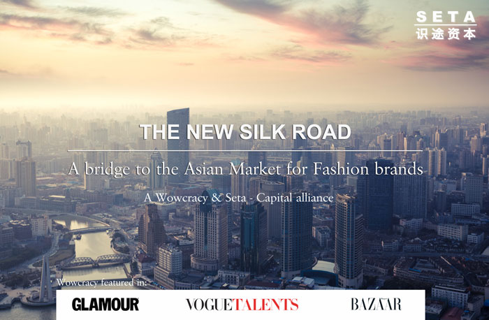 THE NEW SILK ROAD – A bridge to the Asian Market for Fashion brands