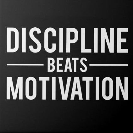 Discipline beats motovation