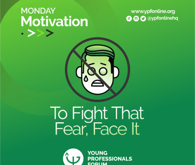 To fight that fear, face it!