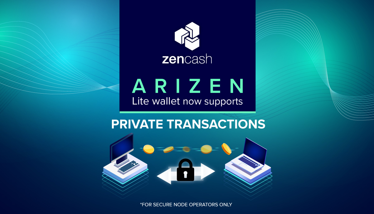 ZenCash Arizen Update to Support Z Addresses and Transactions for Secure Node Operators