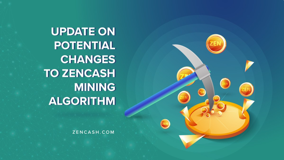 Update on Potential Changes to ZenCash Mining Algorithm