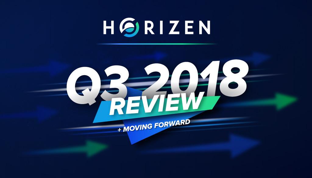 Third Quarter 2018: Horizen Moves Forward