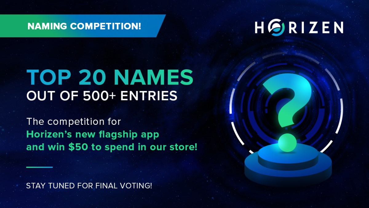 Name Horizen's New Flagship App - The Top 20 Names Are Here! Did your name make the cut?