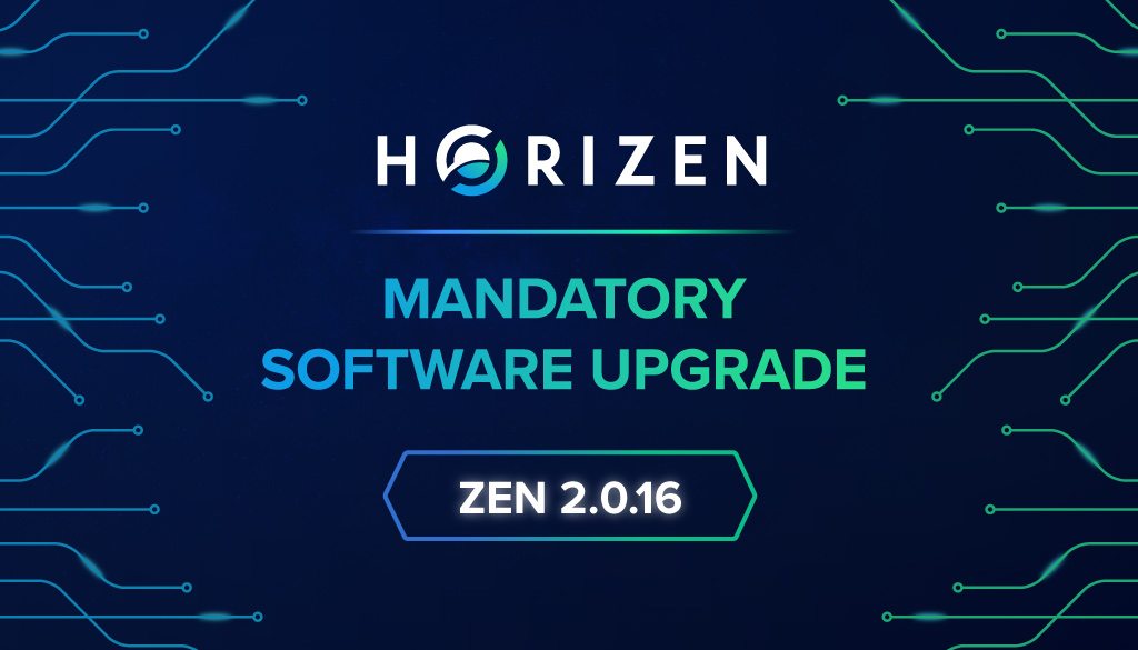 Horizen Mandatory Software Upgrades: ZEN 2.0.16 - Upgrade Now!