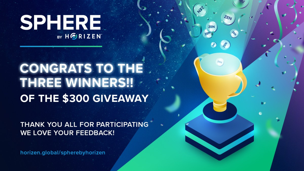Try Sphere by Horizen & Win $300 in ZEN - NOW ANNOUNCING THE WINNERS!