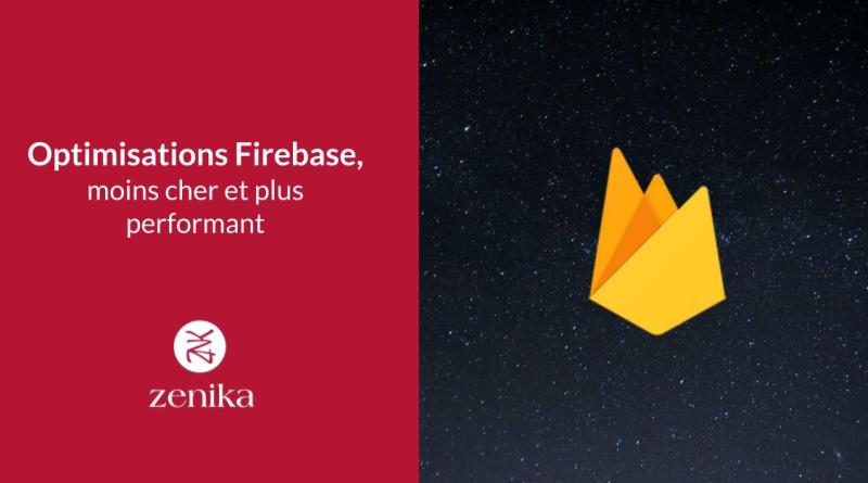 Optimisations Firebase, moins cher et plus performant