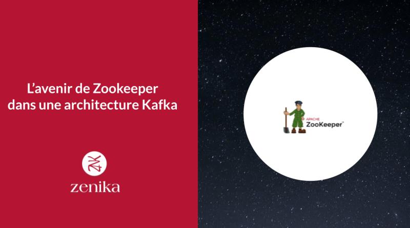 L'avenir de Zookeeper dans une architecture Kafka