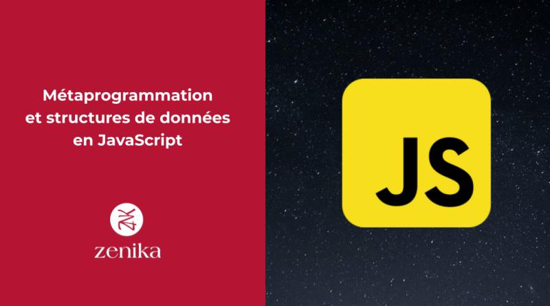 Métaprogrammation et structures de données en JavaScript