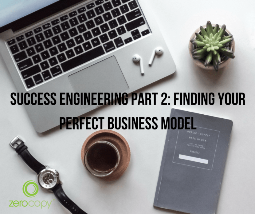 Engineering Success: Finding your perfect business model