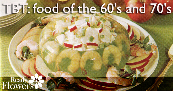 TBT: Food of the 60's and 70's