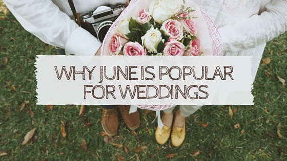 Why June Is Popular For Weddings