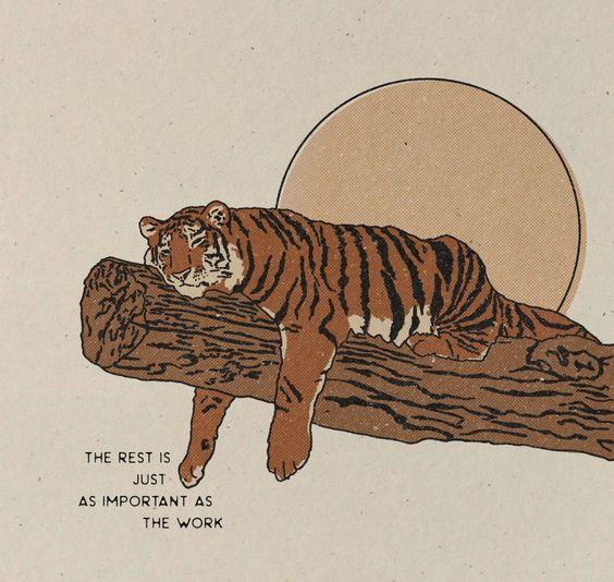 a tiger is seen resting on a log, with the sun behind him, with the following words written next to it: the rest is just as important as work.