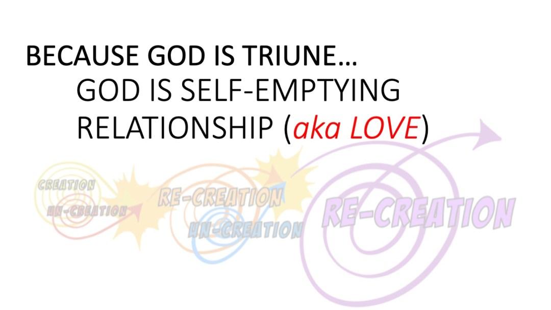 god is self-emptying relationship aka love