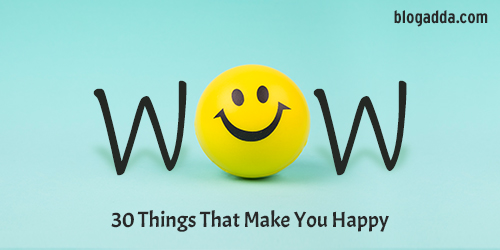 WOW: 30 Things That Make You Happy