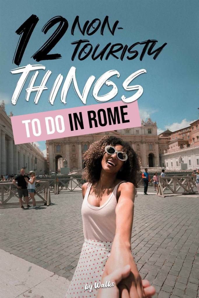 Non-tourist things to do in Rome