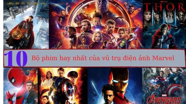 10 bộ phim hay nhất của vũ trụ điện ảnh Marvel: End Game không phải số 1