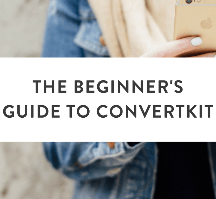 The Beginner's Guide to ConvertKit