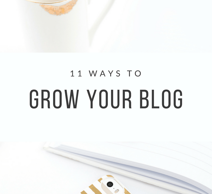 11 Ways to Grow Your Blog
