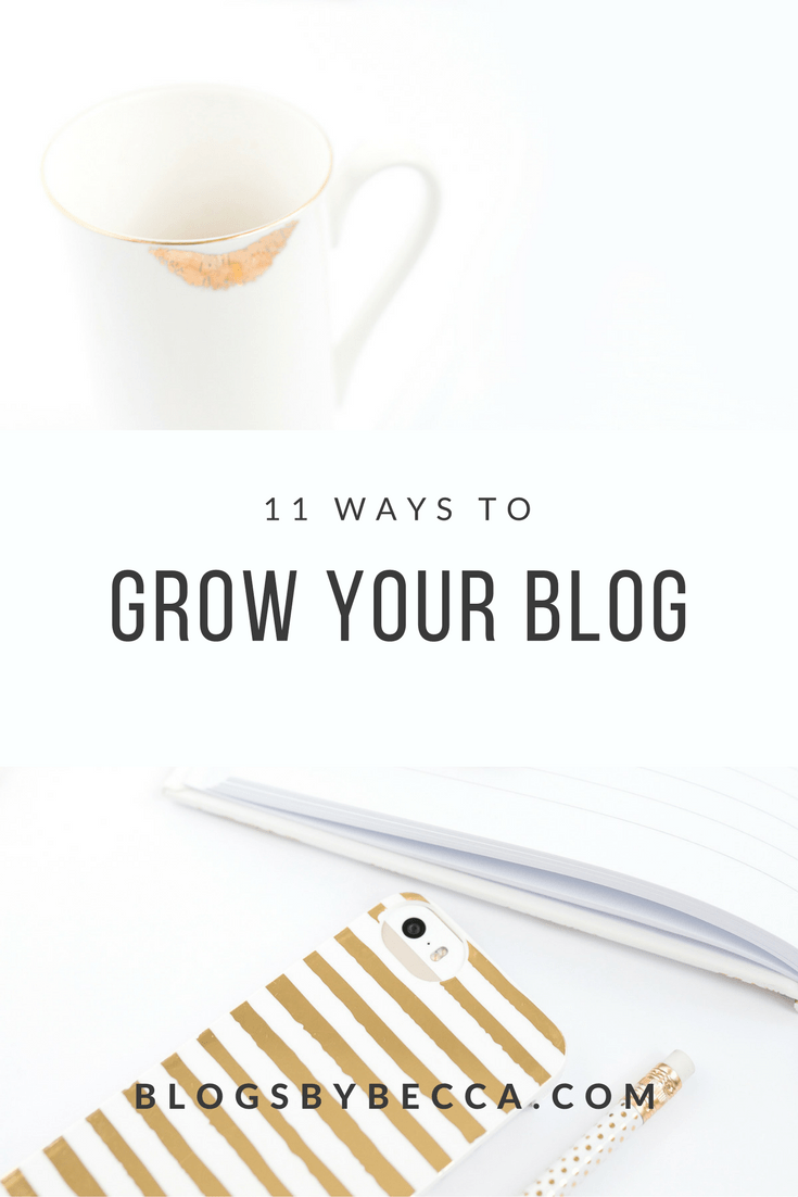 11 Ways to Grow Your Blog! Tips and tricks for beginner bloggers to start and grow your blog! Click through to check it out.